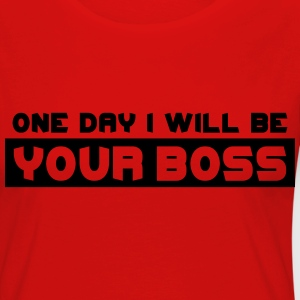 One Day I Will Be Your Boss Camisetas - Camiseta de manga larga premium mujer