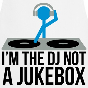 I'm the DJ not the jukebox T-Shirts - Cooking Apron