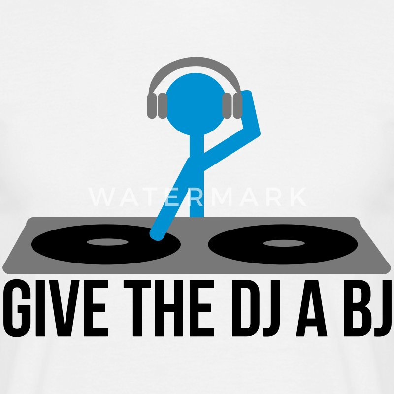 Give the DJ a BJ T-Shirts - Men's T-Shirt