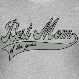 best mom of the year  - Mother's Day Hoodies & Sweatshirts - Men's Slim Fit T-Shirt