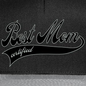 best mom certified - mors dag T-shirts - Snapbackkeps
