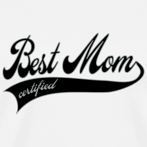 best mom certified - Mother's Day Buttons - Men's Premium T-Shirt