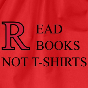 Read Books Not T-Shirts Magliette - Sacca sportiva