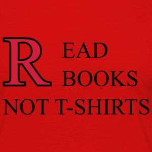 Read Books Not T-Shirts T-skjorter - Premium langermet T-skjorte for kvinner