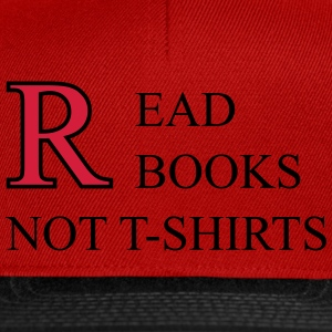 Read Books Not T-Shirts T-shirts - Snapback Cap