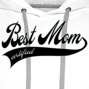 best mom certified - Mother's Day Bottles & Mugs - Men's Premium Hoodie