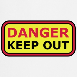 Danger Keep Out Sign T-Shirts - Cooking Apron