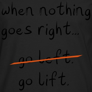 When Nothing goes right Pullover & Hoodies - Männer Premium Langarmshirt