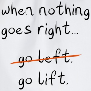 When Nothing goes right T-Shirts - Turnbeutel