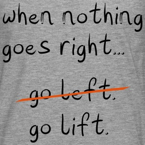 When Nothing goes right T-Shirts - Men's Premium Longsleeve Shirt