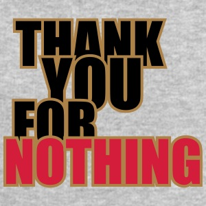 Thank You For Nothing T-Shirts - Men's Sweatshirt by Stanley & Stella