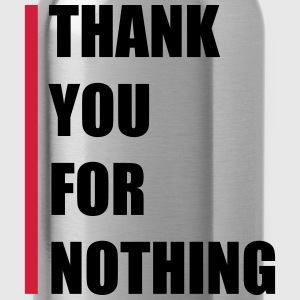 Thank You For Nothing T-Shirts - Trinkflasche