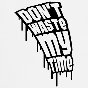Don't Waste My Time Graffiti T-shirts - Forklæde