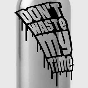 Don't Waste My Time Graffiti Camisetas - Cantimplora