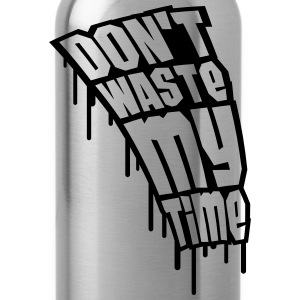 Don't Waste My Time Graffiti T-shirts - Drikkeflaske