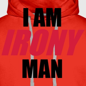 I am IRONY man T-Shirts - Men's Premium Hoodie
