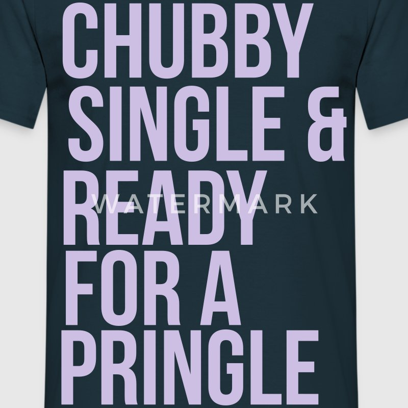 Chubby, single & ready for a pringle T-Shirts - Men's T-Shirt