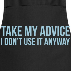 Take my advice T-shirts - Förkläde
