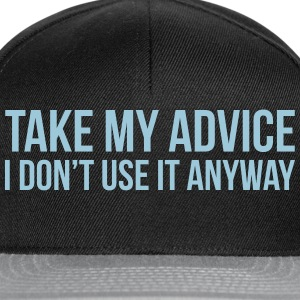 Take my advice T-shirts - Snapback cap