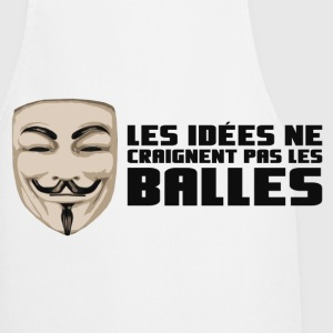 Anonymous Ideas are bullet proof - Cooking Apron