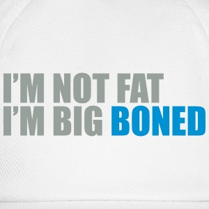 I'm not fat I'm big boned T-Shirts - Baseball Cap