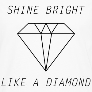 shine bright like a diamond T-Shirts - Men's Premium Longsleeve Shirt