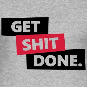 Get Shit Done Tröjor - Slim Fit T-shirt herr