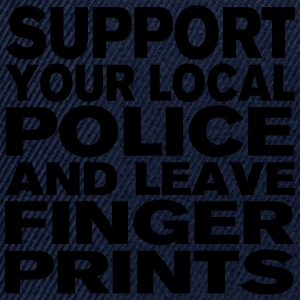 Support Your Local Police - Leave Fingerprints T-Shirts - Snapback Cap