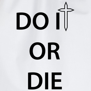 Do it or Die 1c Shirts - Drawstring Bag
