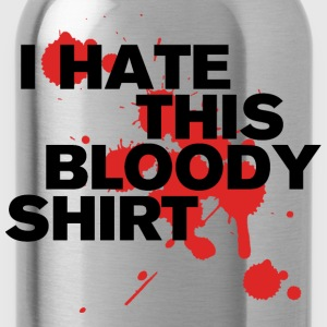 I Hate This Bloody Shirt Shirts - Water Bottle