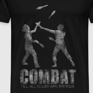 Combat - till all clubs are broken - Männer Premium T-Shirt