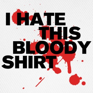I Hate This Bloody Shirt T-Shirts - Baseball Cap