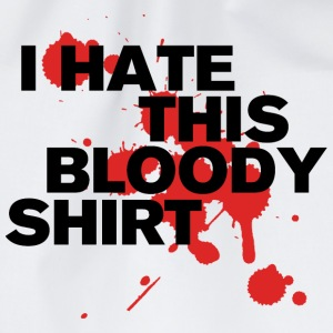 I Hate This Bloody Shirt T-Shirts - Drawstring Bag