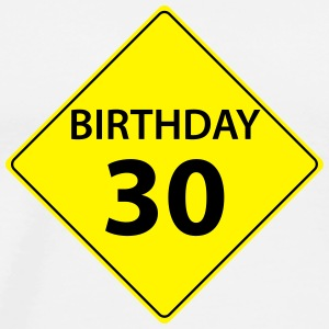 Traffic sign birthday 30 Hoodies - Men's Premium T-Shirt