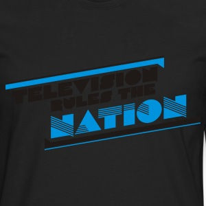 Schwarz television rules the nation T-Shirts - Männer Premium Langarmshirt