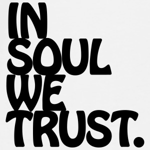 In Soul We Trust. Accessories - Men's Premium T-Shirt