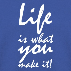 life is what you make it2 T-Shirts - Männer Pullover