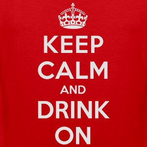 Keep calm and drink on T-Shirts - Men's Premium Tank Top
