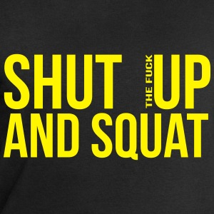 shut up and squat T-Shirts - Men's Sweatshirt by Stanley & Stella