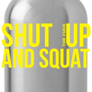 shut up and squat T-Shirts - Water Bottle