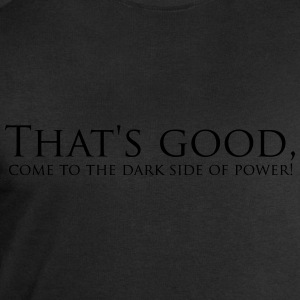 That's good, come to the dark side of Power! T-Shi - Männer Sweatshirt von Stanley & Stella