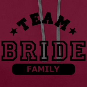 team bride family T-Shirts - Contrast Colour Hoodie