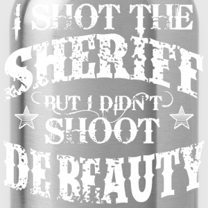 I Shot The Sheriff, But Not The Beauty-White T-Shirts - Water Bottle