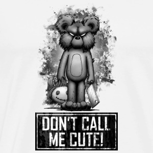 Teddy - Don't Call Me Cute Sweat-shirts - T-shirt Premium Homme