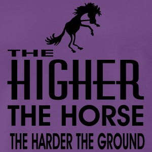 the higher the horse - Männer Premium T-Shirt