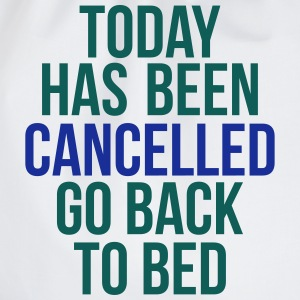 today has been cancelled T-shirts - Sportstaske