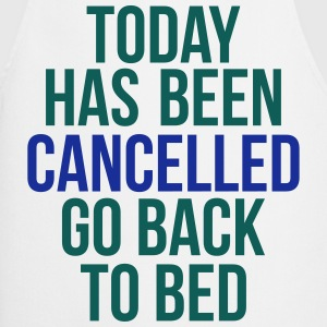 today has been cancelled T-shirts - Keukenschort