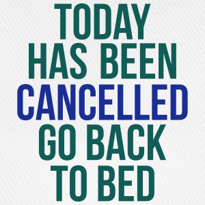 today has been cancelled T-shirts - Basebollkeps