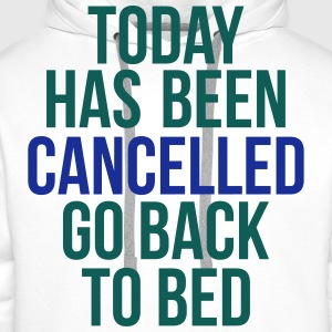 today has been cancelled T-shirts - Herre Premium hættetrøje