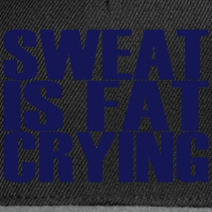 Sweat is Fat Crying Tee shirts - Casquette snapback